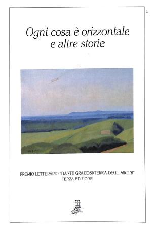Ogni cosa è orizzonte e altre storie, testo vincitore III edizione Premio Graziosi