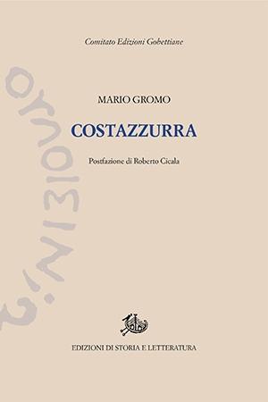 Omaggio letterario allo scrittore novarese Mario Gromo. Nuova edizione del suo taccuino d'esordio Costazzurra