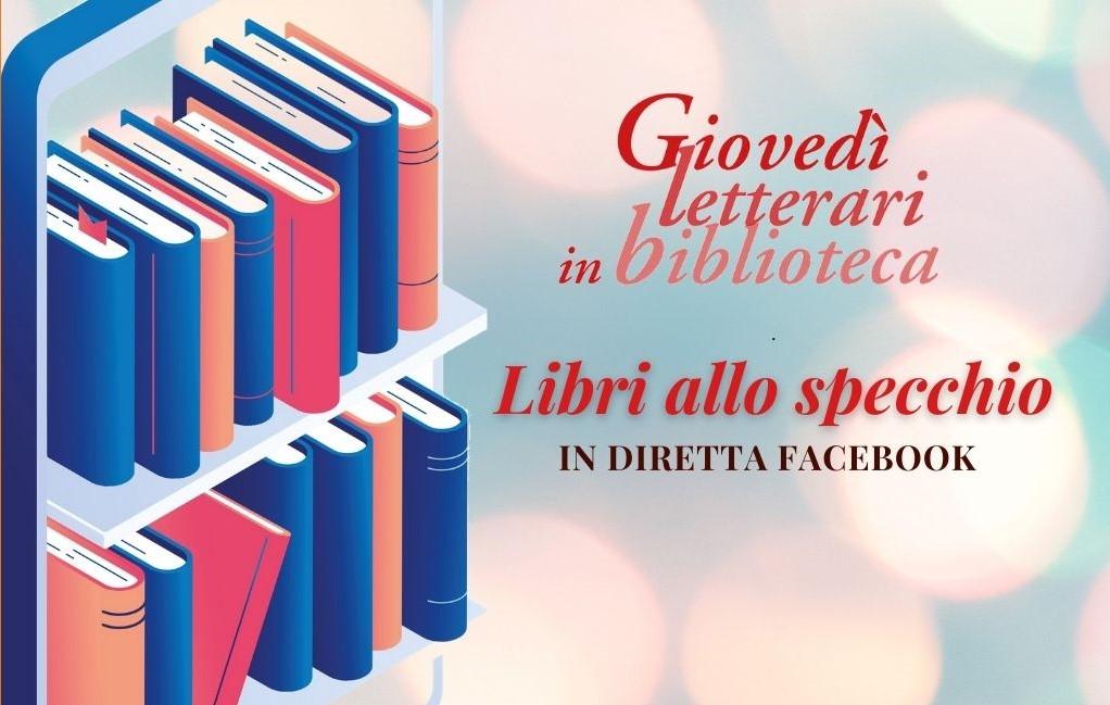 Libri allo specchio – Giovedì letterari in biblioteca – eventi di maggio 2021